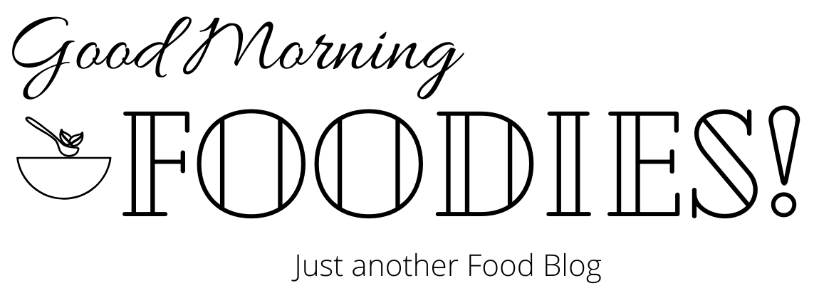 Good Morning Foodies!